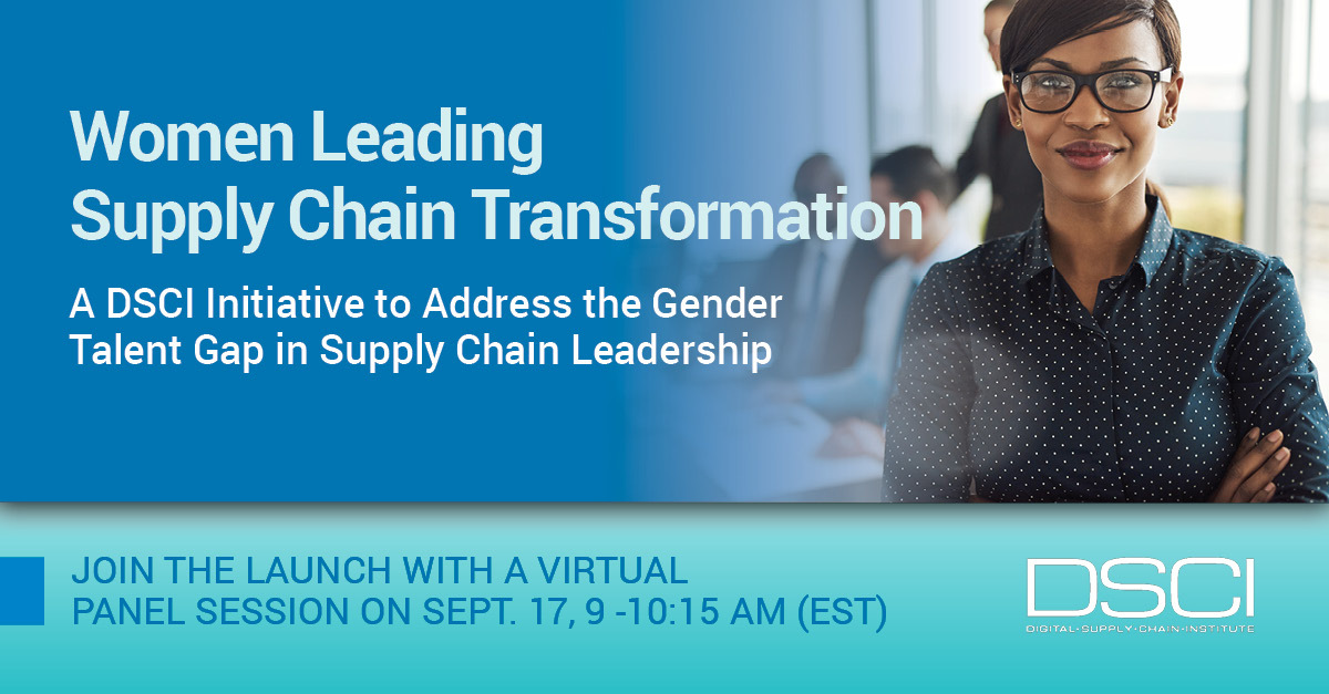 REGISTER NOW for Upcoming DSCI Collaboratory: Women Leading Digital Supply Chain Transformation