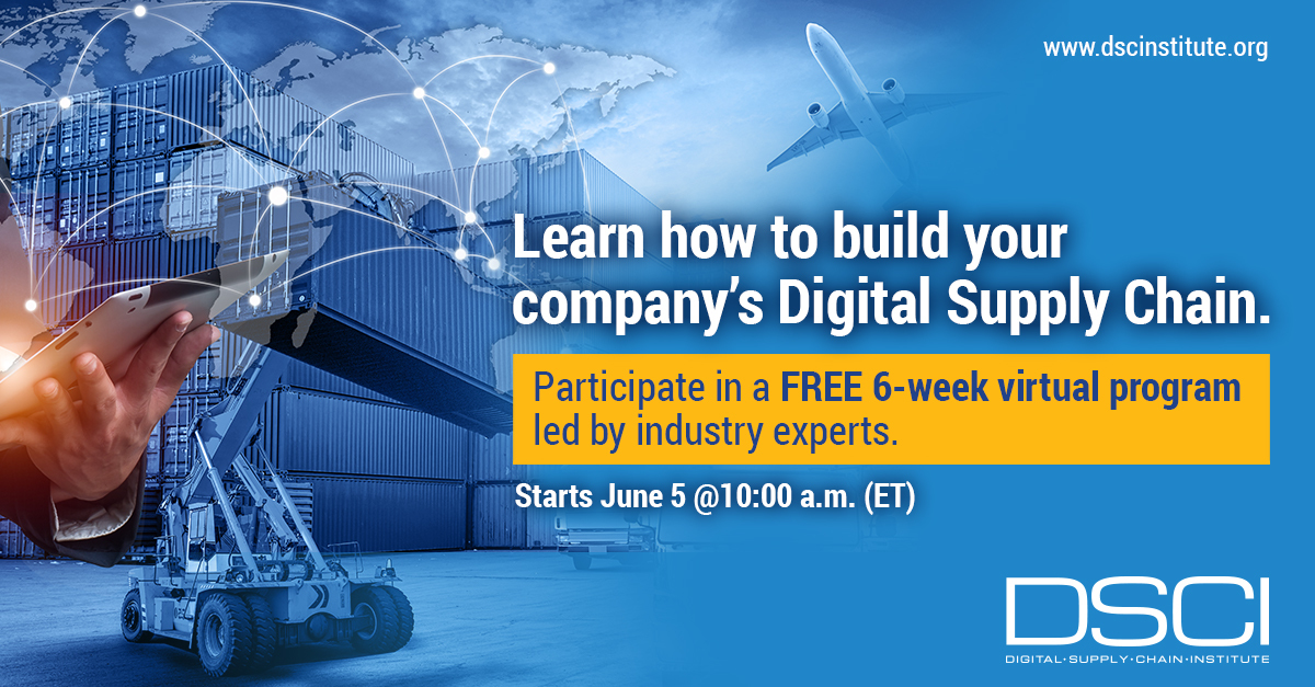 Free 6 – Week Digital Supply Chain Expert Connect Series Starts June 5th @ 10:00 AM ET